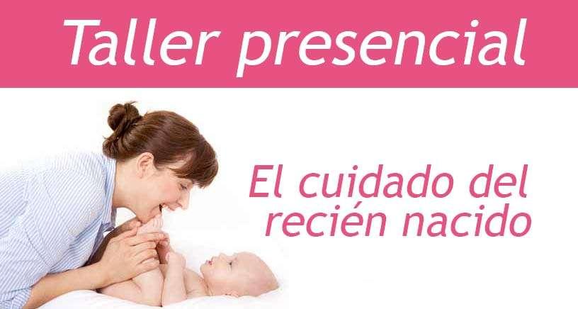 Taller presencial el cuidado del Recién Nacido